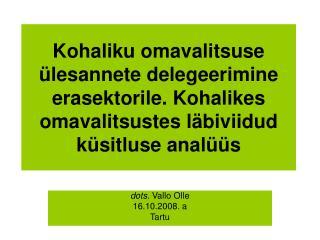 dots.  Vallo Olle 16.10.2008. a Tartu