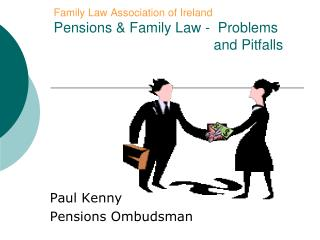 Family Law Association of Ireland Pensions & Family Law -  Problems 					and Pitfalls