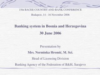 15th BACEE COUNTRY AND BANK CONFERENCE  Budapest, 14 - 1 6  November 2006