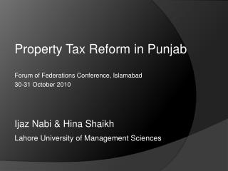 Property Tax Reform in Punjab Forum of Federations Conference, Islamabad 30-31 October 2010