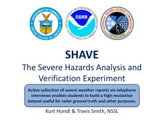 SHAVE The Severe Hazards Analysis and Verification Experiment