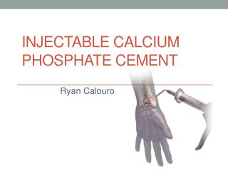 Injectable Calcium Phosphate Cement