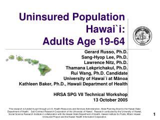 Uninsured Population Hawai `i: Adults Age 19-64