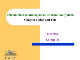 Introduction to Management Information Systems Chapter 1 MIS and You