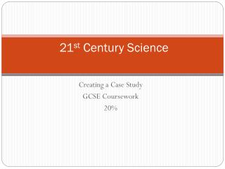 21 st  Century Science