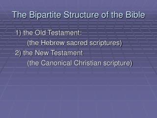 The Bipartite Structure of the Bible
