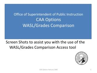 Office of Superintendent of Public Instruction CAA Options WASL/Grades Comparison