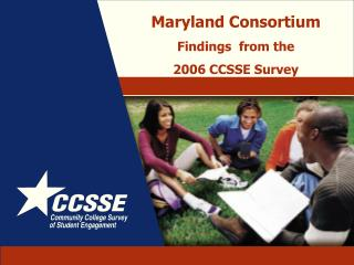 Maryland Consortium Findings  from the  2006 CCSSE Survey