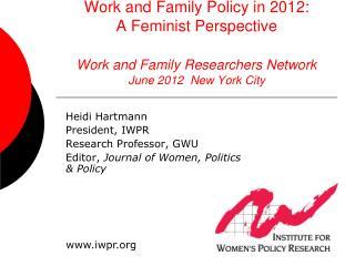 Heidi Hartmann President, IWPR Research Professor, GWU