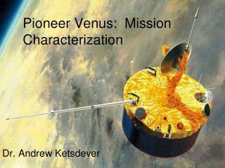 Pioneer Venus:  Mission Characterization
