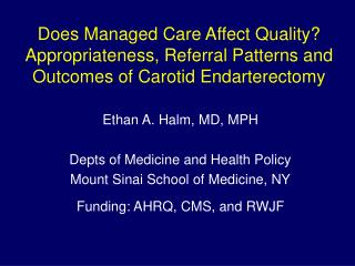 Ethan A. Halm, MD, MPH Depts of Medicine and Health Policy Mount Sinai School of Medicine, NY