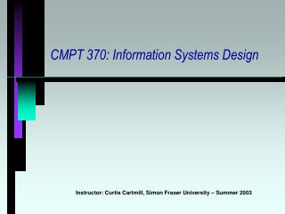 CMPT 370: Information Systems Design