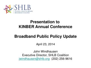 Presentation to  KINBER Annual Conference Broadband Public Policy Update April 23, 2014