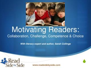 Motivating Readers: Collaboration, Challenge, Competence  Choice