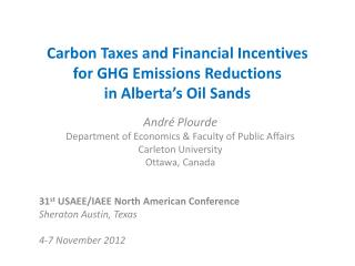 Carbon Taxes and Financial Incentives for GHG Emissions Reductions in Alberta�s Oil Sands