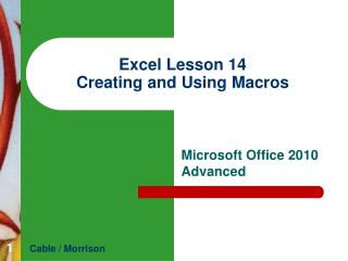 Excel Lesson 14 Creating and  Using Macros
