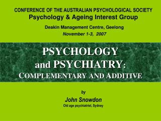 PSYCHOLOGY  and PSYCHIATRY:  COMPLEMENTARY AND ADDITIVE