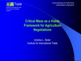 Critical Mass as a Viable Framework for Agriculture Negotiations Andrew L. Stoler