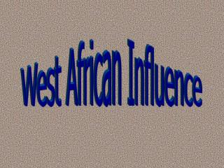 West African Influence
