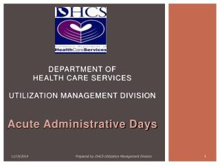 Department of  Health Care Services Utilization Management Division