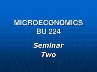 MICROECONOMICS BU 224