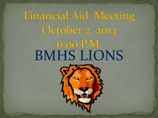 Financial Aid  Meeting October 2,  2014 6:00 P.M.