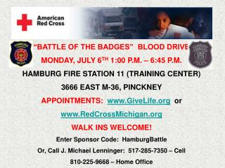 """BATTLE OF THE BADGES""  BLOOD DRIVE MONDAY, JULY 6 TH  1:00 P.M. – 6:45 P.M."