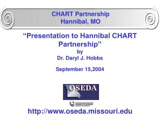 """Presentation to Hannibal CHART Partnership"" by  Dr. Daryl J. Hobbs September 15,2004"