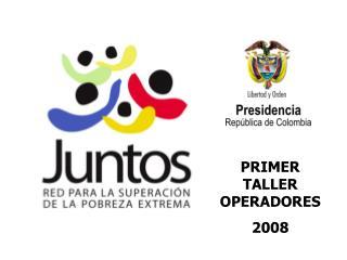 PRIMER TALLER OPERADORES 2008