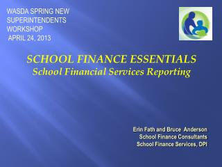 SCHOOL FINANCE ESSENTIALS  School Financial Services Reporting