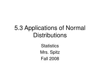 5.3 Applications of Normal Distributions