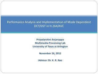Performance Analysis and Implementation of Mode Dependent DCT/DST in H.264/AVC