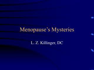 Menopause's Mysteries