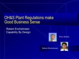 OH&S Plant Regulations make Good Business Sense