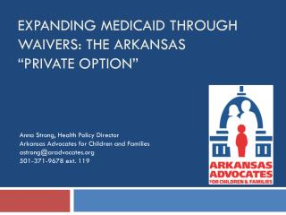 "Expanding Medicaid through Waivers:  The  Arkansas       ""Private  Option"""