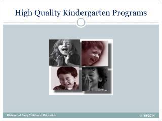 High Quality Kindergarten Programs