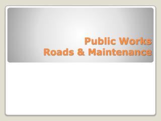 Public Works Roads & Maintenance