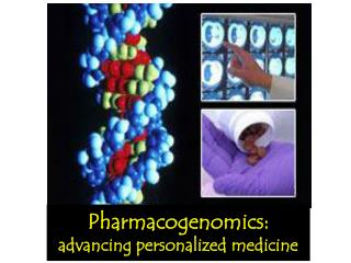 Pharmacogenomics :  advancing personalized medicine