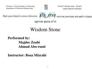 Performed by:             Majdee Zoabi              Ahmad Abo-rumi Instructor: Boaz Mizrahi