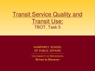 Transit Service Quality and Transit Use: TBOT, Task 5