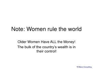 Note: Women rule the world