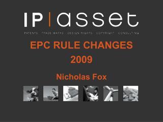EPC RULE CHANGES 2009 Nicholas Fox