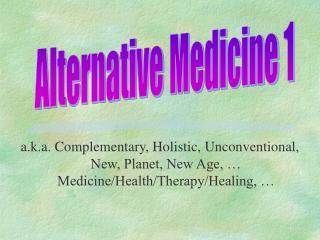 Alternative Medicine 1