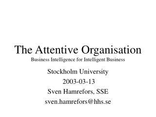 Stockholm University  2003-03-13 Sven Hamrefors, SSE sven.hamrefors@hhs.se