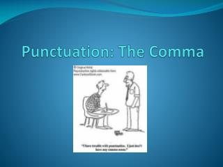 Punctuation: The Comma