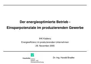 Der energieoptimierte Betrieb -  Einsparpotenziale im produzierenden Gewerbe IHK Koblenz