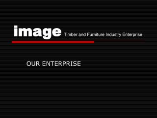 image Timber and Furniture Industry Enterprise