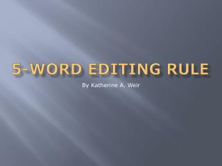 5-word editing rule