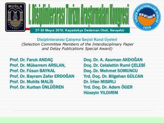 Prof. Dr. Faruk ANDAÇ Prof. Dr. Mükerrem ARSLAN, Prof. Dr. Füsun BAYKAL