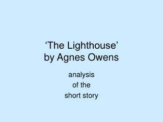 The Lighthouse   by Agnes Owens